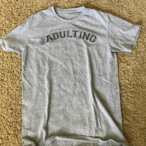 Tops - Adulting TEE
